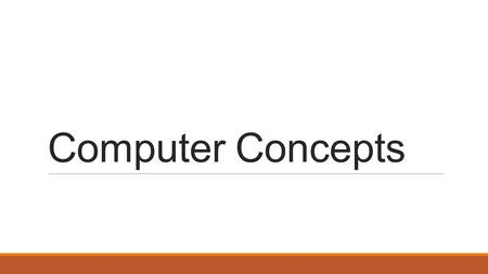 Computer Concepts. A computer is an electronic device that: accepts information and instructions from a useraccepts information and instructions from.