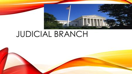 JUDICIAL BRANCH. TYPES OF LAWS There are 2 basic types of law Criminal law Civil law.