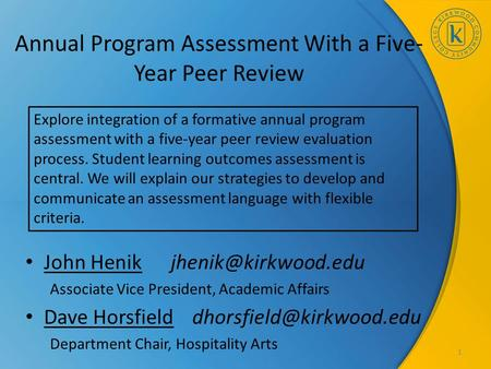 Annual Program Assessment With a Five- Year Peer Review John Henik Associate Vice President, Academic Affairs Dave Horsfield