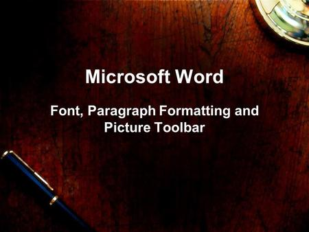 Microsoft Word Font, Paragraph Formatting and Picture Toolbar.