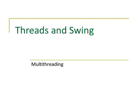 Threads and Swing Multithreading. Contents I. Simulation on Inserting and Removing Items in a Combo Box II. Event Dispatch Thread III. Rules for Running.