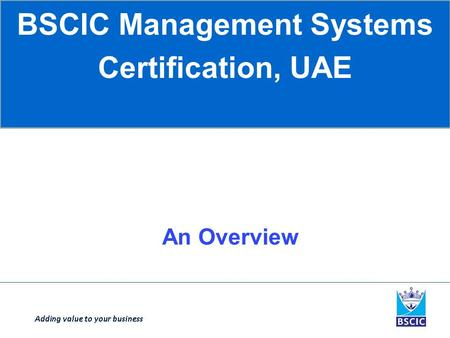 BSCIC <strong>Management</strong> Systems Certification, UAE An Overview.