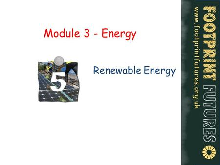 Module 3 - Energy Renewable Energy.