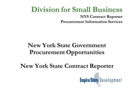 Division for Small Business NYS Contract Reporter Procurement Information Services New York State Government Procurement Opportunities New York State Contract.