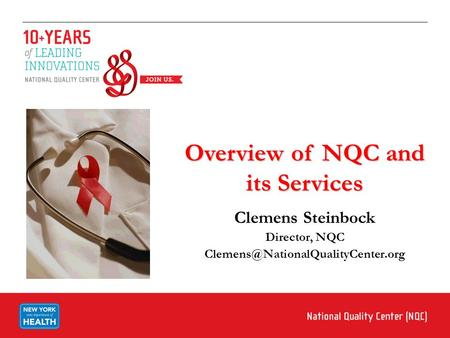 Overview of NQC and its Services Clemens Steinbock Director, NQC