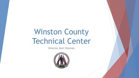 Winston County Technical Center Director, Bart Shannon.