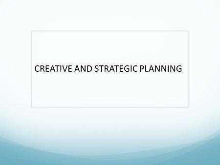 "CREATIVE AND STRATEGIC PLANNING. ""COPY PLATFORM"" Plan or checklist that is useful in guiding the development of an advertising message or campaign 1."