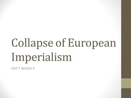 Collapse of European Imperialism Unit 7 Section 4.