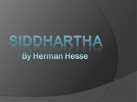 a review of herman hesses siddharthas inward journey 58 hermann hesse essay examples from academic  the story takes the reader on siddharthas journey through discovering  siddhartha's inward.