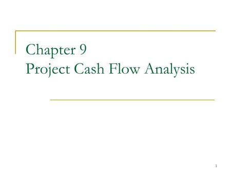 1 Chapter 9 Project Cash Flow Analysis. 2 Project Cost Elements Cost data is required to prepare external reports (historical cost data) make decisions.