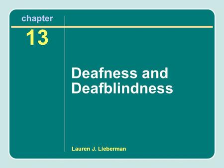 Lauren J. Lieberman chapter 13 Deafness and Deafblindness.
