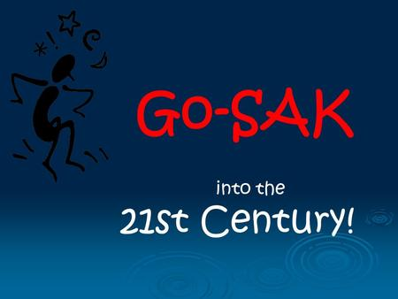 Go-SAK into the 21st Century!. Teaching the You-Tube Generation- Flip Videos.