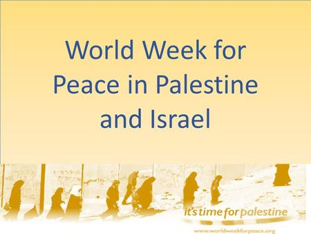 World Week for Peace in Palestine and Israel. An Initiative of The World Council of Churches.