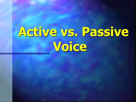 Active vs. Passive Voice. What are the differences between? John wrote this story. John wrote this story. The story was written by John. The story was.