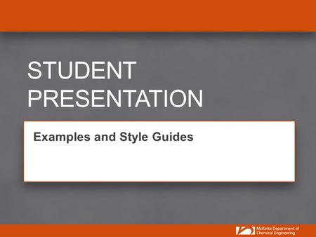 STUDENT PRESENTATION Examples and Style Guides. All Text is Arial & Headers are 40 pts Subheads are Orange Bold and 28 pts Body copy is 24 pts and can.