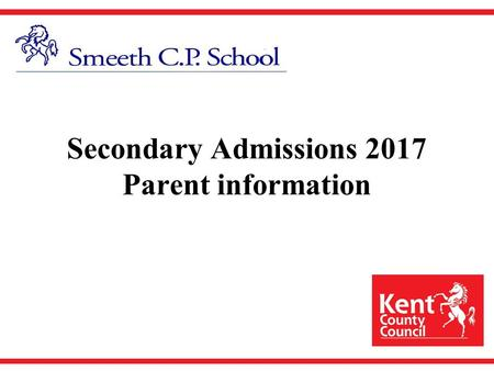 Secondary Admissions 2017 Parent information. Key Dates for Parents Registration for Kent Test opens Wednesday 1st June 2016 Registration for Kent Test.