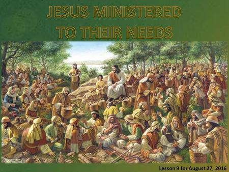 Lesson 9 for August 27, 2016. Many of Jesus' miracles began with unexpected interruptions (Jairus, the woman with an issue of blood, the paralytic lowered.