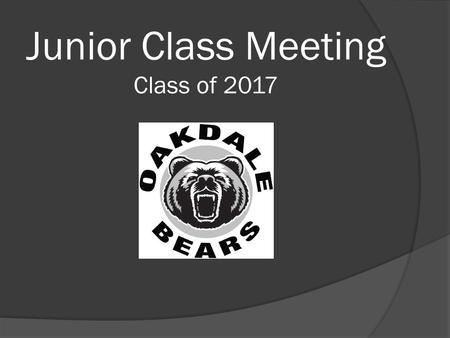 Junior Class Meeting Class of 2017. Before Applying to College Choosing General Career Goals- Two year or four year school, liberal arts or technical.
