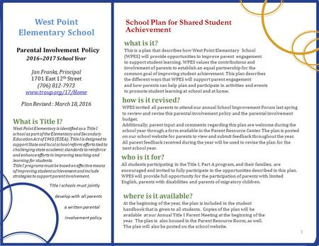 What is it? This is a plan that describes how West Point Elementary School (WPES) will provide opportunities to improve parent engagement to support student.