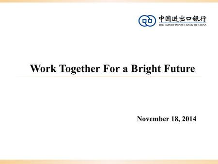 Work Together For a Bright Future November 18, 2014.
