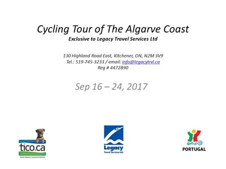 Cycling Tour of The Algarve Coast Exclusive to Legacy Travel Services Ltd 130 Highland Road East, Kitchener, ON, N2M 3V9 Tel.: 519-745-3233 /