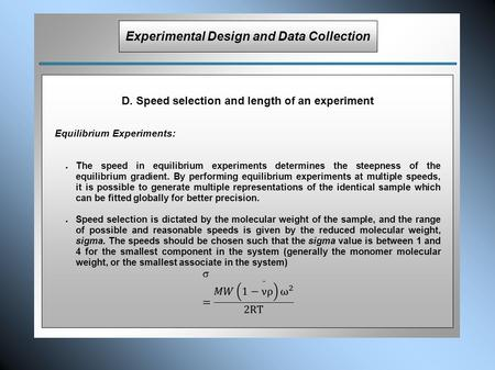 D. Speed selection and length of an experiment Equilibrium Experiments: ● The speed in equilibrium experiments determines the steepness of the equilibrium.