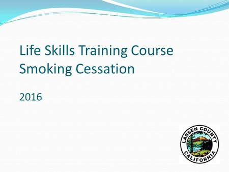 Life Skills Training Course Smoking Cessation 2016.