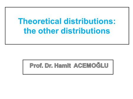 Theoretical distributions: the other distributions.