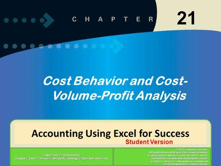 11-121-1 Accounting Using Excel for Success PowerPoint Presentation by: Douglas Cloud, Professor Emeritus Accounting, Pepperdine University © 2011 Cengage.