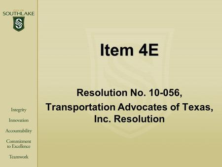 Item 4E Resolution No. 10-056, Transportation Advocates of Texas, Inc. Resolution.