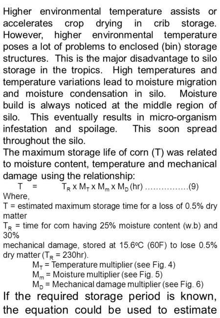 Higher environmental temperature assists or accelerates crop drying in crib storage. However, higher environmental temperature poses a lot of problems.