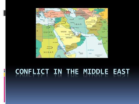 1. Arab-Israeli Conflict  A conflict between Jews (Israelis) and Muslims (Arabs)  Happening in Israel and the Palestinian Territories.