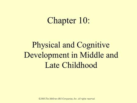 Physical & Cognitive Development in Middle Childhood