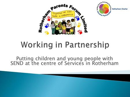 Putting children and young people with SEND at the centre of Services in Rotherham.
