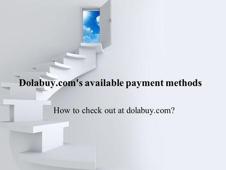 Dolabuy.com's available payment methods How to check out at dolabuy.com?