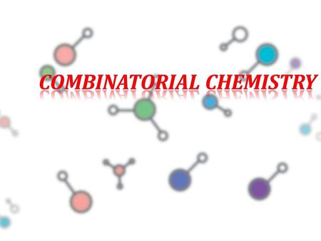 1. contents combinatorial chemistry History of combi-chem Principle of combi-chem Synthetic methods a)solid phase synthesis, b) solution phase synthesis,