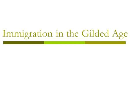 "Immigration in the Gilded Age. I. Waves of Immigration  Colonial Immigration: 1600s - 1700s  ""Old"" Immigration: 1787-1850  ""New"" Immigration: 1850-1924."