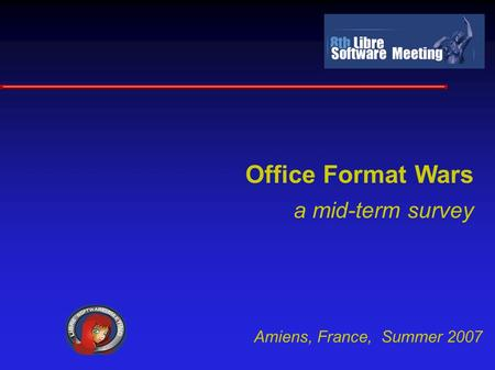 Amiens, France, Summer 2007 Office Format Wars a mid-term survey.