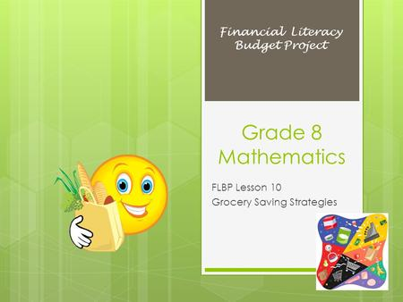 Grade 8 Mathematics FLBP Lesson 10 Grocery Saving Strategies Financial Literacy Budget Project.