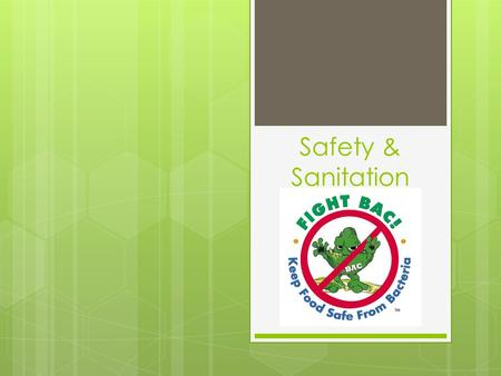 Safety & Sanitation. Personal Hygiene  Should include policies that address: 1. Avoiding personal behaviors that can contaminate food 2. Washing & caring.