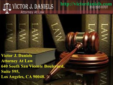 Victor J. Daniels Attorney At Law 640 South San Vicente Boulevard, Suite 595, Los Angeles, CA 90048.