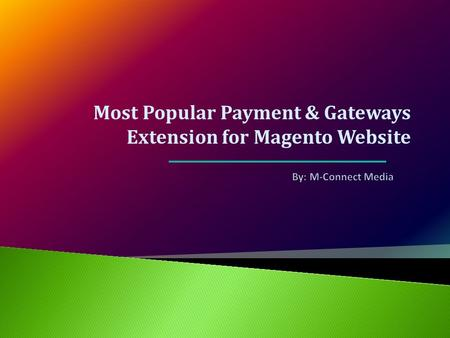 Most Popular Payment & Gateways Extension for Magento Website.