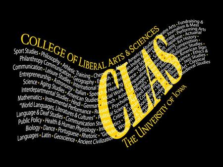 Liberal Arts & Sciences Meeting current needs Access to education for all UI students Foundational academic disciplines Interdisciplinary synergy Student.