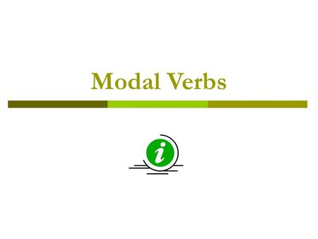 Modal Verbs. Obligation  Authority/ strick t obligation Must Have to  Advice Should Ought to.