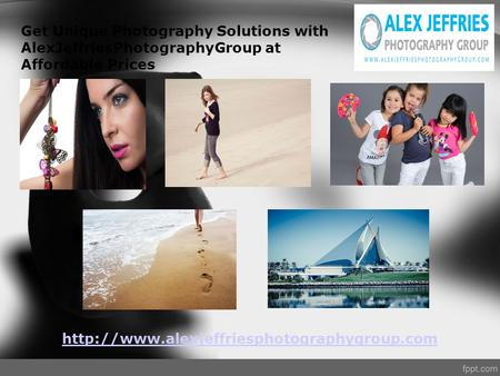 Get Unique Photography Solutions with AlexJeffriesPhotographyGroup at Affordable Prices
