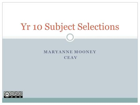 MARYANNE MOONEY CEAV Yr 10 Subject Selections. Transition A CAREER is the sequence and variety of occupations (paid and unpaid) undertaken throughout.