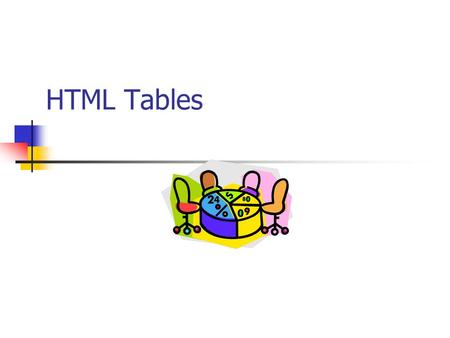 HTML Tables. Tables Tables are defined with the tag. A table is divided into rows (with the tag), and each row is divided into data cells (with the tag).