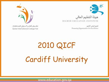 2010 QICF Cardiff University. About Cardiff University A traditional university, founded by Royal Charter in 1883 One of the largest universities in.