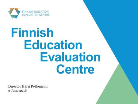Finnish Education Evaluation Centre Director Harri Peltoniemi 3 June 2016.