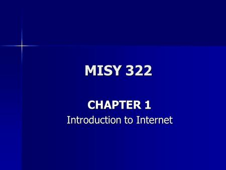 MISY 322 CHAPTER 1 Introduction to Internet. CSC1720 – Introduction to Internet All copyrights reserved by C.C. Cheung 2003.2 Outline WWW and Internet.